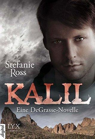 Kalil - Eine DeGrasse-Novelle Stefanie Ross