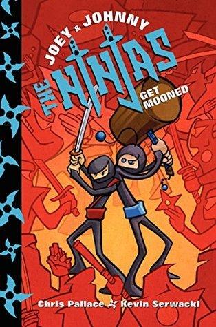 Joey and Johnny, the Ninjas: Get Mooned  by  Kevin Serwacki