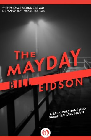 The Mayday (The Jack Merchant & Sarah Ballard Novels)  by  Bill Eidson