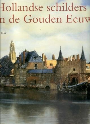 Hollandse schilders in de Gouden Eeuw Bob Haak
