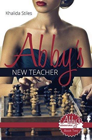 Abbys New Teacher (Abbys Adventures Book 2) Khalida Stiles