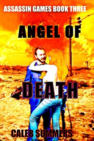 Angel of Death (Assassin Games Book 3)  by  Caleb Summers