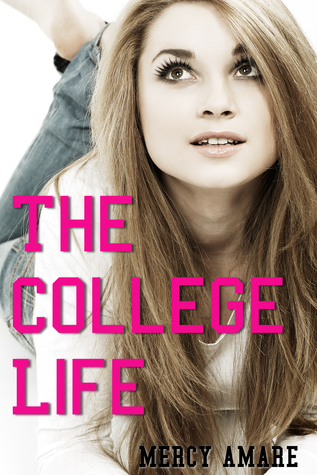 The College Life (Kihanna in College #1)  by  Mercy Amare