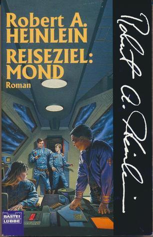 Reiseziel: Mond  by  Robert A. Heinlein