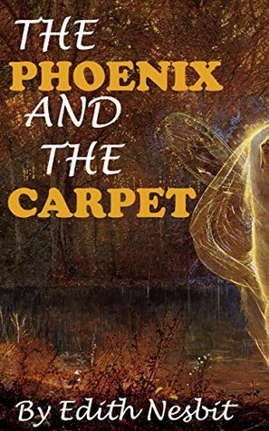 THE PHOENIX AND THE CARPET (Annotated) (Psammead Book 2)  by  E. Nesbit