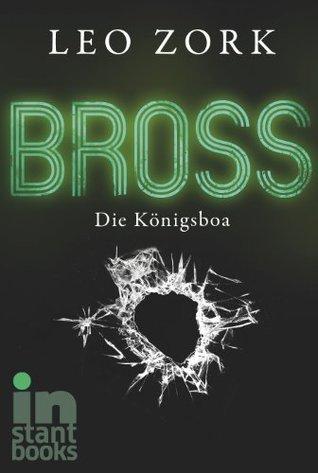 Bross, Band 2: Die Königsboa Leo Zork
