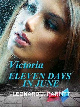Victoria. Eleven days in June (1)  by  Leonard Parfitt