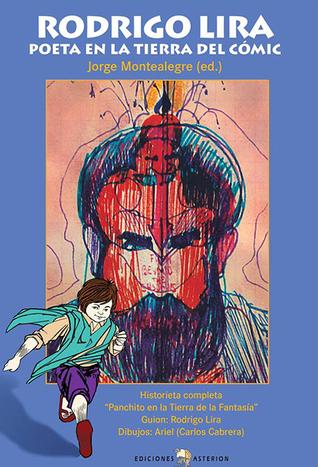 Rodrigo Lira: poeta en la tierra del comic  by  Jorge Montealegre