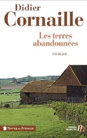 Les Terres abandonnées  by  Didier Cornaille