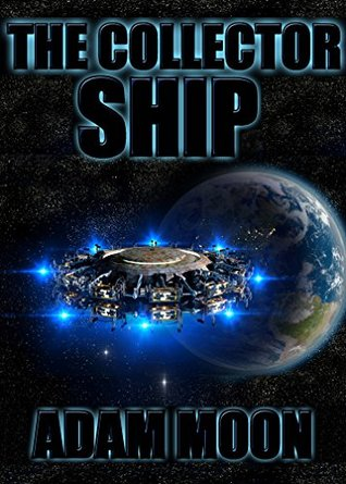 The Collector Ship: Choose your own adventure  by  Adam Moon
