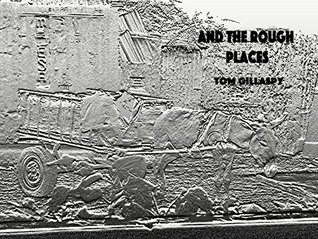 And The Rough Places  by  Tom Gillaspy