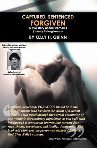 Captured, Sentenced, FORGIVEN  by  Kelly H. Quinn