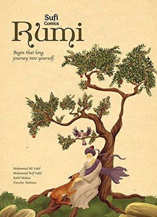 Sufi Comics Rumi (First edition 2014)  by  Mohammed Arif Vakil, Rahil Mohsin, Tanzilur Rahman Mohammed Ali Vakil