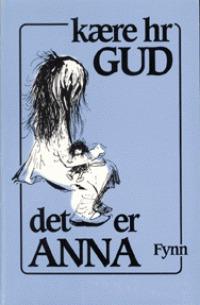 Kære hr. Gud, det er Anna  by  Fynn