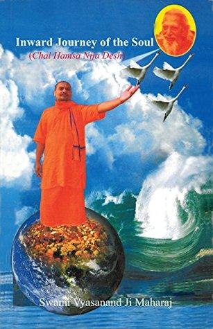 The Inward Journey of the Soul: Chal Hansa Nij Desh  by  Dr. Veena Howard