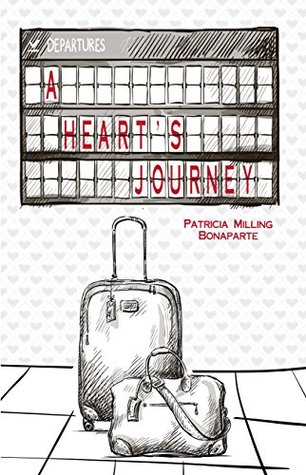 A Hearts Journey  by  Patricia Milling Bonaparte
