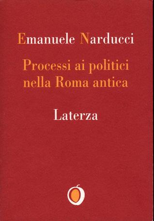Processi ai politici nella Roma antica  by  Emanuele Narducci
