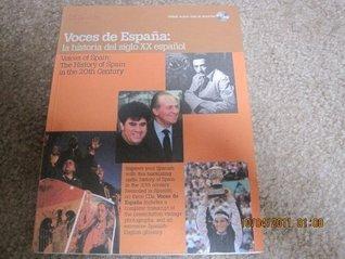 Voces de Espana la Historia del Siglo XX Espanol Voces de Espana la Historia del Siglo XX