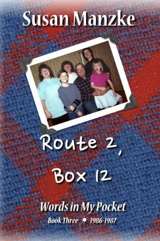 Route 2, Box 12 (Words in My Pocket Book 3) Susan Manzke