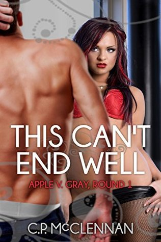 This Cant End Well: Apple v. Gray, Round 1  by  C.P. McClennan