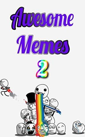 Awesome Memes 2: WAT, a second ebook? Yup another Ebook with the most Awesome Memes. Memes
