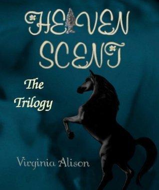 Heaven Scent - The Trilogy Virginia Alison