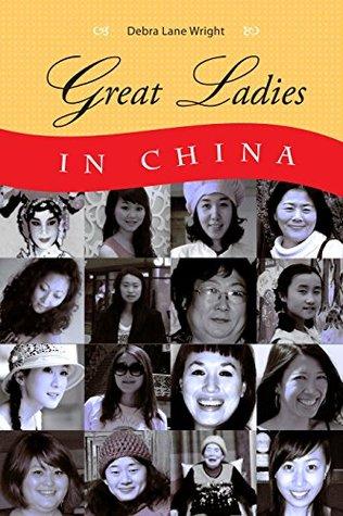 Great Ladies in China Debra Wright
