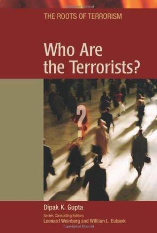 Who Are the Terrorists? Dipak K. Gupta