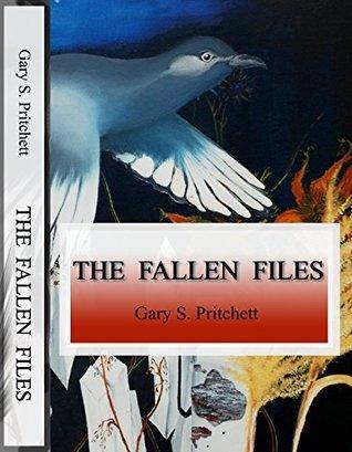 The Fallen Files  by  Gary Pritchett