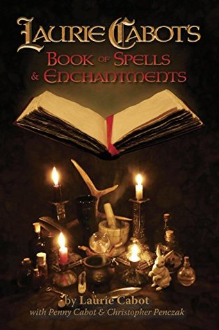 Laurie Cabots Book of Spells & Enchantments Laurie Cabot