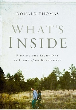 Whats Inside: Finding the Right One in Light of the Beatitudes  by  Donald   Thomas