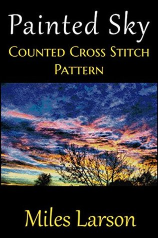 Painted Sky Counted Cross Stitch Pattern  by  Miles Larson