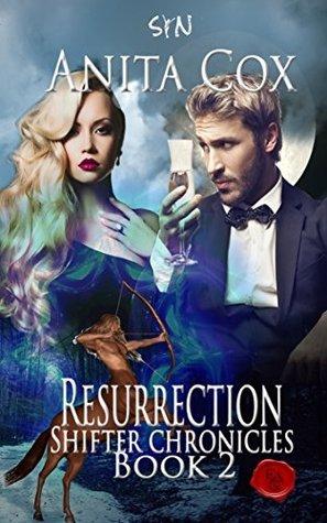 Resurrection (Shifter Chronicles #2)  by  Anita Cox