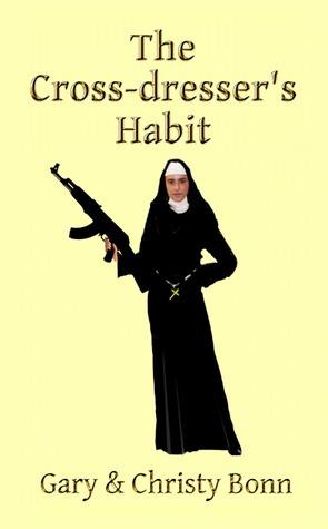 The Cross-dressers Habit  by  Gary Bonn