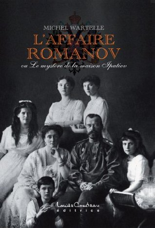 LAFFAIRE ROMANOV Michel Wartelle