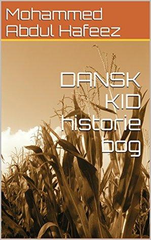 DANSK KID historie bog  by  MOHAMMED ABDUL HAFEEZ