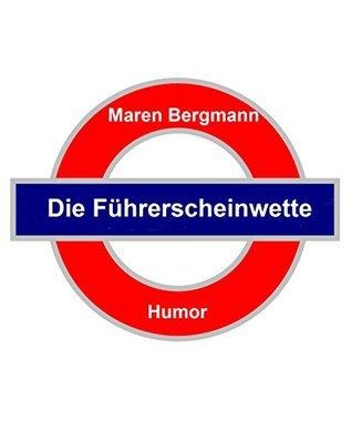 Die Führerscheinwette  by  Maren Bergmann