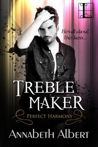 Treble Maker (Perfect Harmony, #1) Annabeth Albert