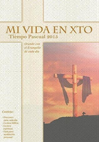 Mi vida en Xto - Tiempo Pascual 2015  by  Editorial VE