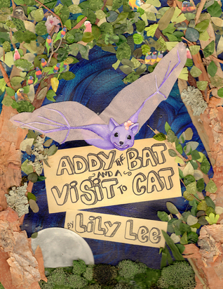 Addy the Bat and a Visit to Cat  by  Lily Lee
