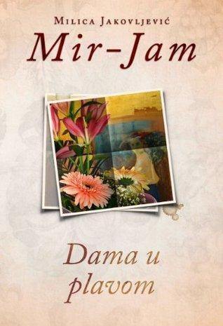 Dama u plavom [Serbian edition]  by  Milica Jakovljević Mir-Jam