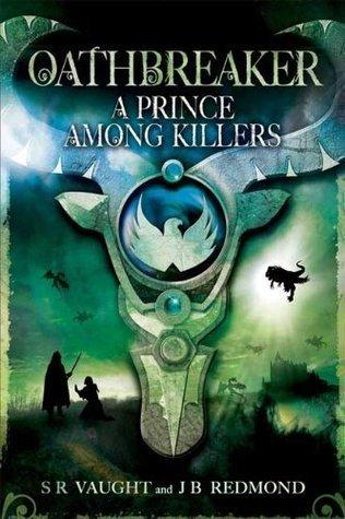 A Prince Among Killers (Oathbreaker, #2) S.R. Vaught