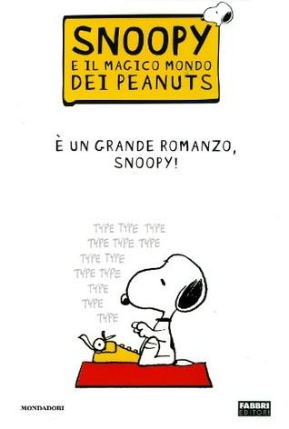E Un Grande Romanzo, Snoopy! (Snoopy e il Magico Mondo dei Peanuts, #1) Charles M. Schulz