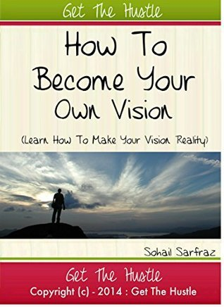 Becoming your own vision Sohail Sarfraz