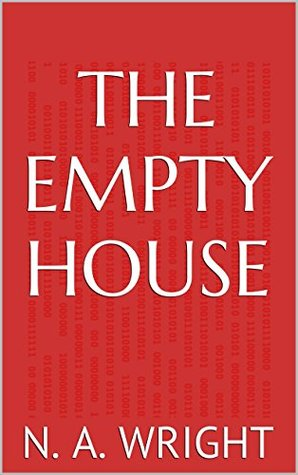 The Empty House  by  N. A. Wright
