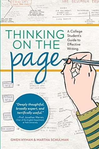 Thinking on the Page: A College Students Guide to Effective Writing  by  Martha Schulman
