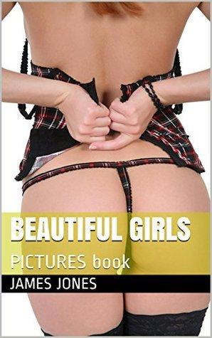 Beautiful Girls: PICTURES book  by  James Jones