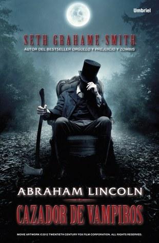 Abraham Lincoln, Cazador de Vampiros Seth Grahame-Smith