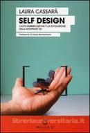 Self desing. Lauto fabbricazione e la rivoluzione delle stampanti 3D Laura Cassarà