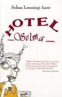 Hotel Selma  by  Selma Lønning Aarø